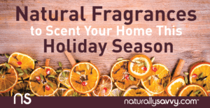Natural Fragrances to Scent Your Home this Holiday Season